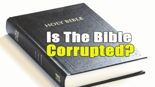 Is the Bible Corrupted?