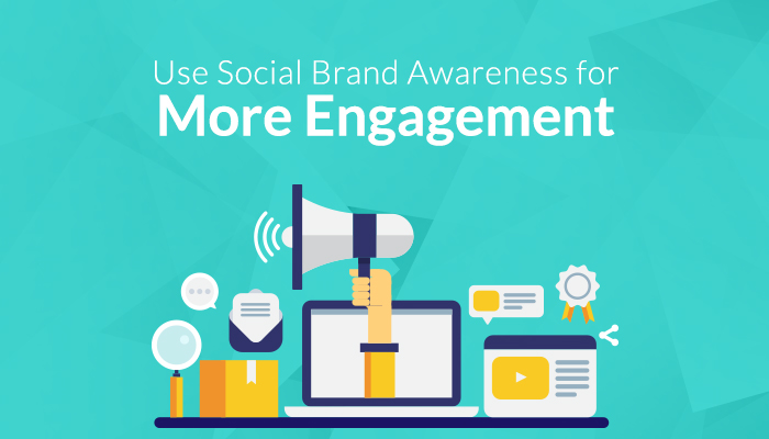 Use social brand awareness strategy