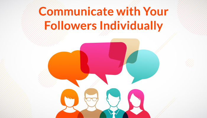 Communicate with your followers