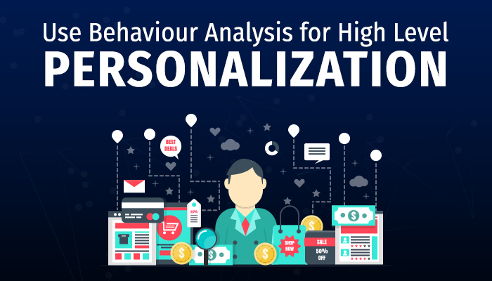 Behaviour Analysis for Personalization