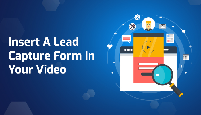 lead capture form - video marketing tips