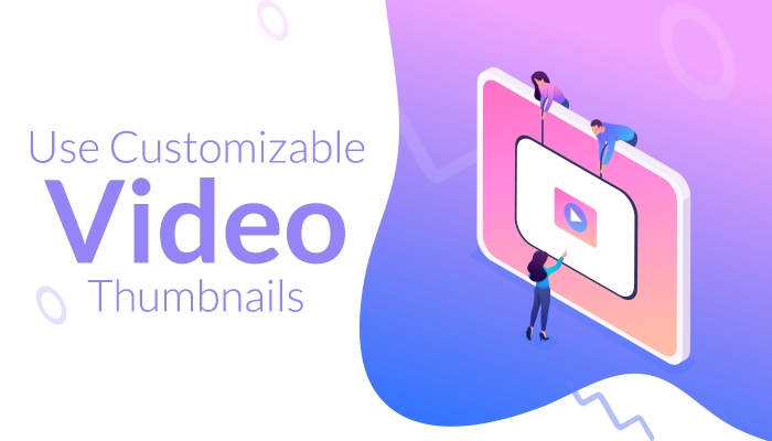 Customizable video thumbnails in video marketing