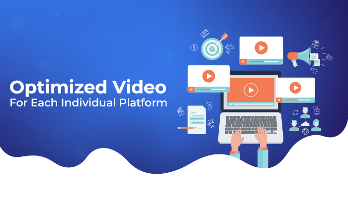 Optimized video for individual platform