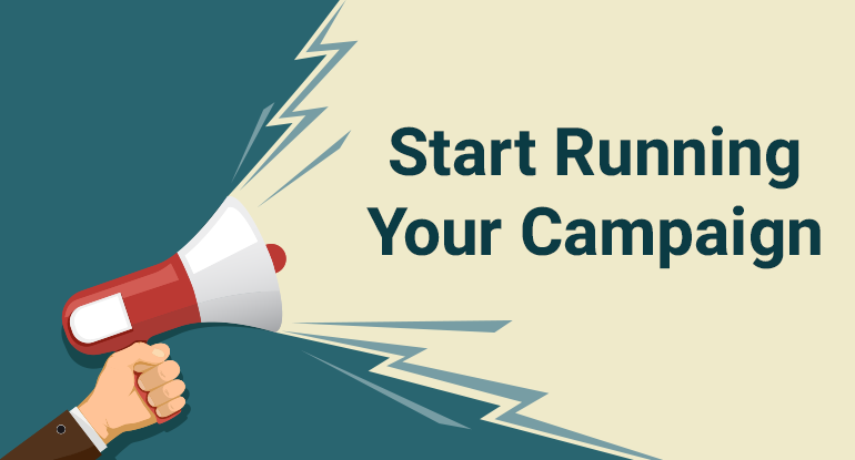 Start Running Your Campaign