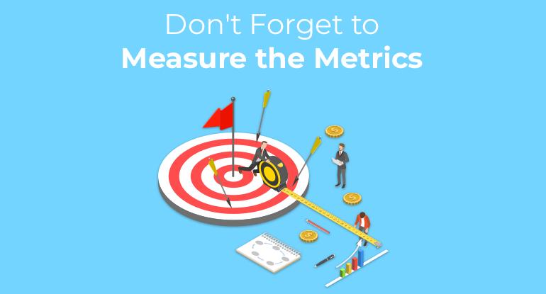 Measure the Metrics