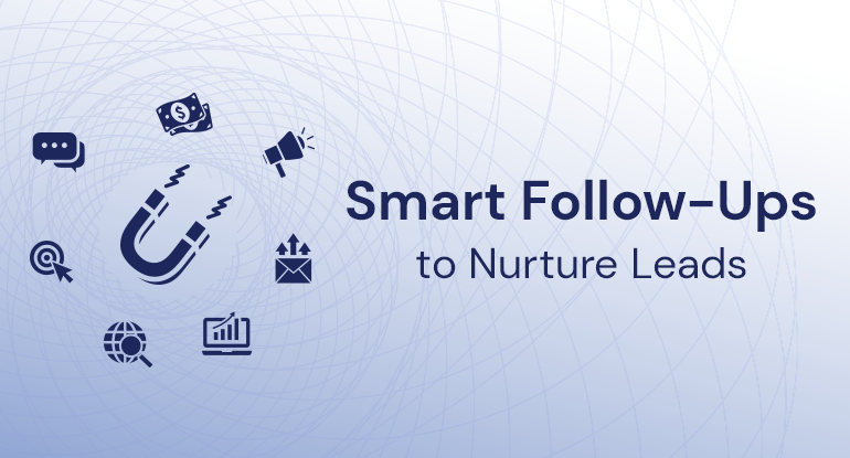 Smart Follow-Ups to Your Lead Nurturing Campaign