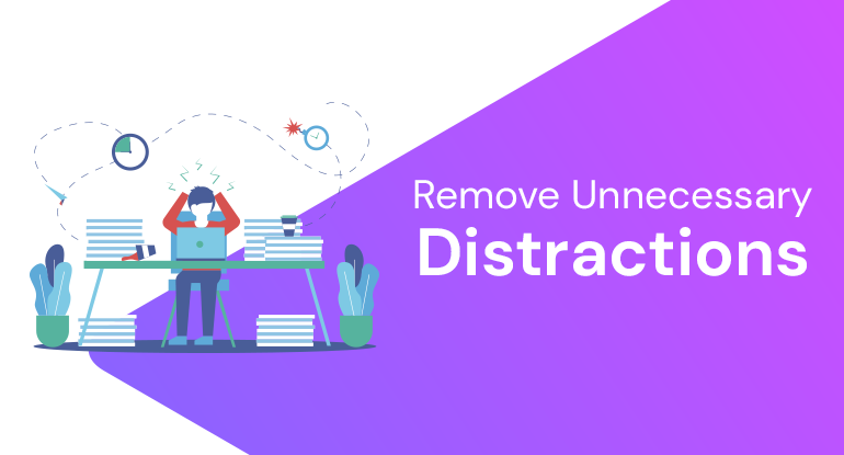 Remove Unnecessary Distraction