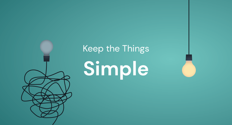 Keep the Things Simple