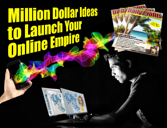 Million Dollar Ideas to Launch Your Online Empire