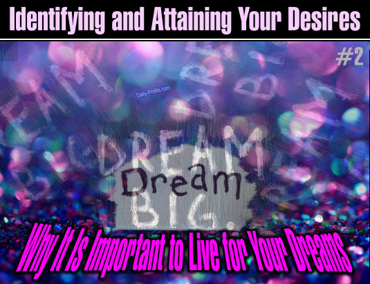 Why It Is Important to Live for Your Dreams