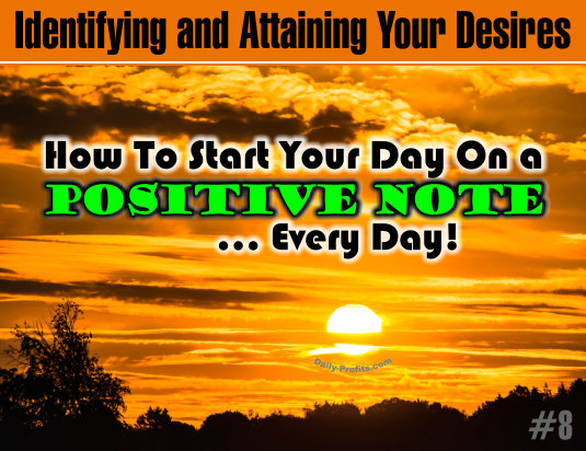How To Start Your Day On a Positive Note ... Every Day!