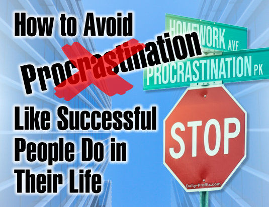 How to Avoid Procrastination Like Successful People Do in Their life